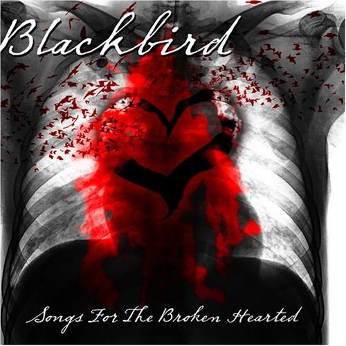 Blackbird Songs For The Broken Hearted