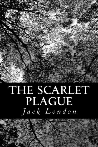 Jack London The Scarlet Plague