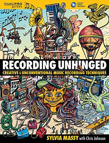 Sylvia Massy Recording Unhinged Creative And Unconventional Music Recording Techn