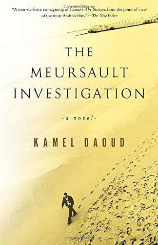 Kamel Daoud The Meursault Investigation