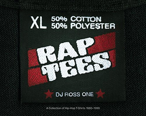 Dj Ross One Rap Tees A Collection Of Hip Hop T Shirts 1980 1999