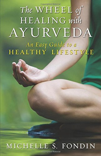 Michelle S. Fondin The Wheel Of Healing With Ayurveda An Easy Guide To A Healthy Lifestyle