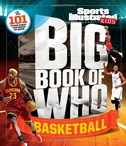 The Editors Of Sports Illustrated Kids Big Book Of Who Basketball