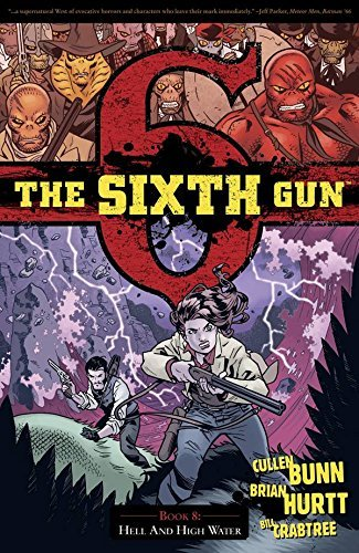 Cullen Bunn The Sixth Gun Volume 8 Hell And High Water
