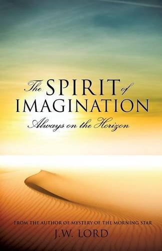 J. W. Lord The Spirit Of Imagination Always On The Horizon