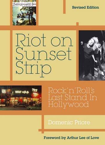 Domenic Priore Riot On Sunset Strip Rock 'n' Roll's Last Stand In Hollywood (revised