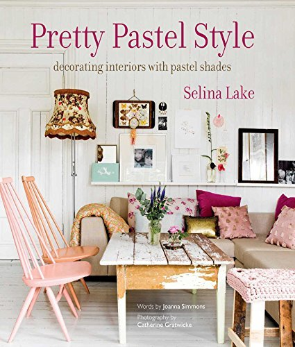 Selina Lake Pretty Pastel Style Decorating Interiors With Pastel Shades