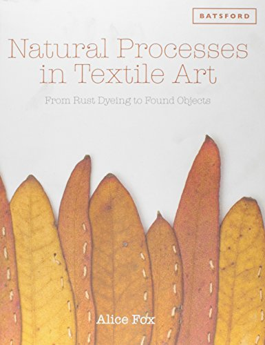 Alice Fox Natural Processes In Textile Art From Rust Dyeing To Found Objects