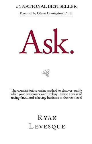 Ryan Levesque Ask The Counterintuitive Online Method To Discover Ex
