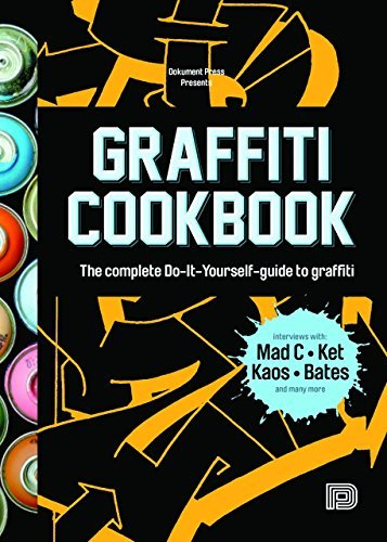 Bjorn Almqvist Graffiti Cookbook The Complete Do It Yourself Guide To Graffiti Softcover