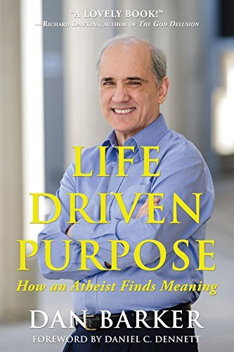 Dan Barker Life Driven Purpose How An Atheist Finds Meaning
