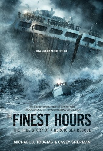 Michael J. Tougias The Finest Hours (young Readers Edition) The True Story Of A Heroic Sea Rescue Media Tie In