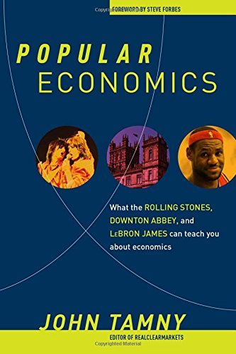 John Tamny Popular Economics What The Rolling Stones Downton Abbey And Lebro