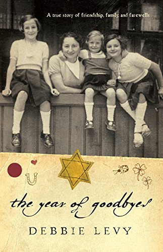 Debbie Levy The Year Of Goodbyes A True Story Of Friendship Family And Farewells