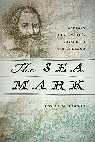 Russell M. Lawson The Sea Mark Captain John Smith's Voyage To New England