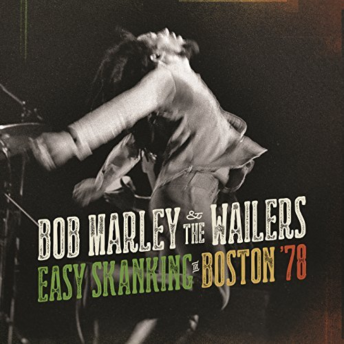 Bob Marley & The Wailers Easy Skanking In Boston 78