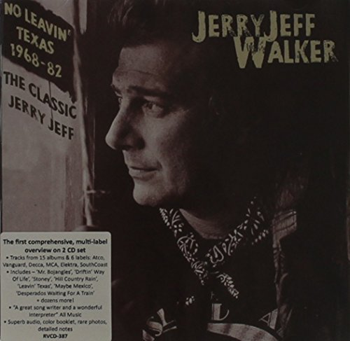 Jerry Jeff Walker No Leavin Texas 1968 1982 Th