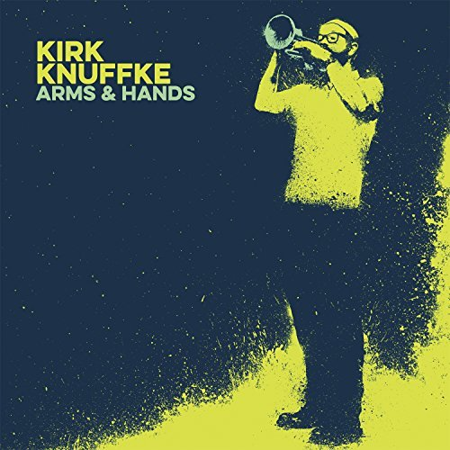 Kirk Knuffke Arms & Hands