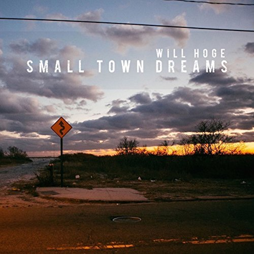 Will Hoge Small Town Dreams