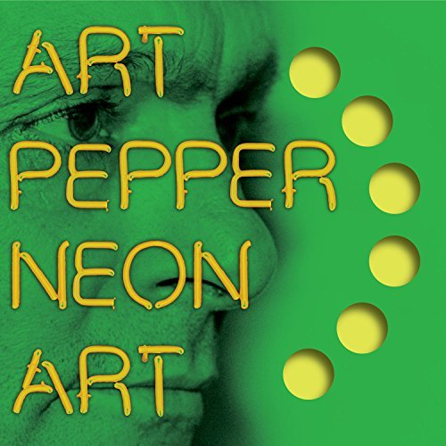 Art Pepper Neon Art Volume Three