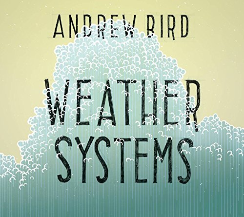 Andrew Bird Weather Systems