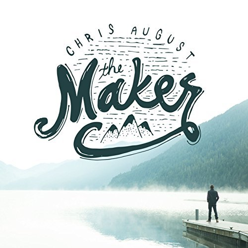 Chris August Maker
