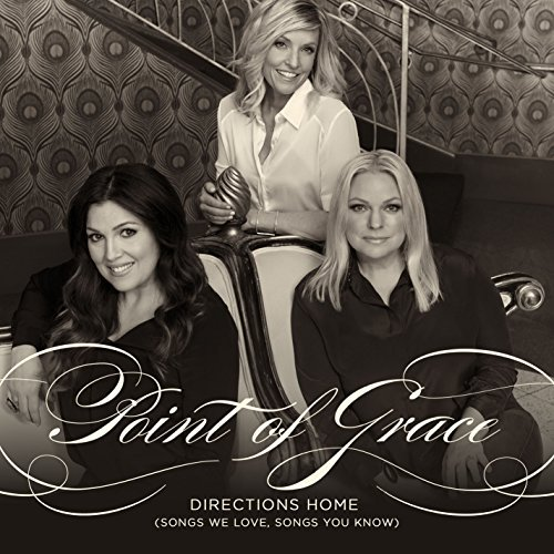 Point Of Grace Directions Home (songs We Love Songs You Know)