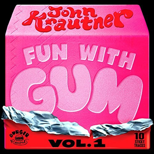John Krautner Fun With Gum 1