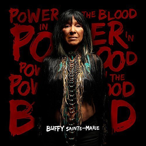 Buffy Sainte Marie Power In The Blood