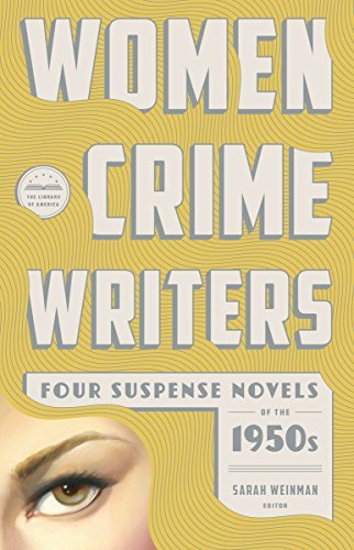 Sarah Weinman Women Crime Writers Four Suspense Novels Of The 1950s (loa #269) Mis