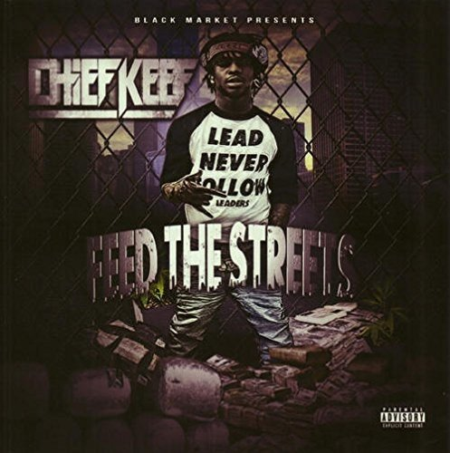 Chief Keef Feed The Streets Explicit Version Feed The Streets