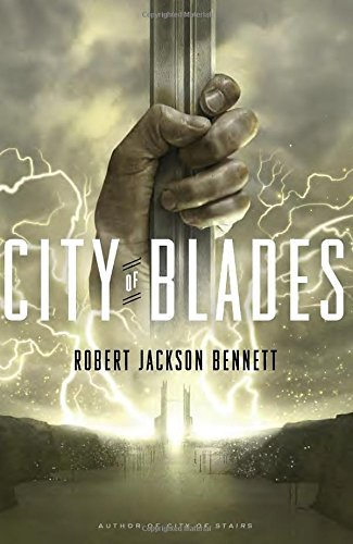 Robert Jackson Bennett City Of Blades