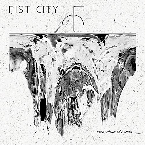 Fist City Everything Is A Mess Explicit Version