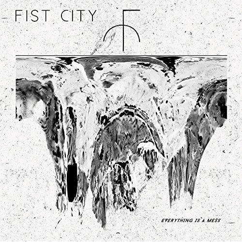 Fist City Everything Is A Mess