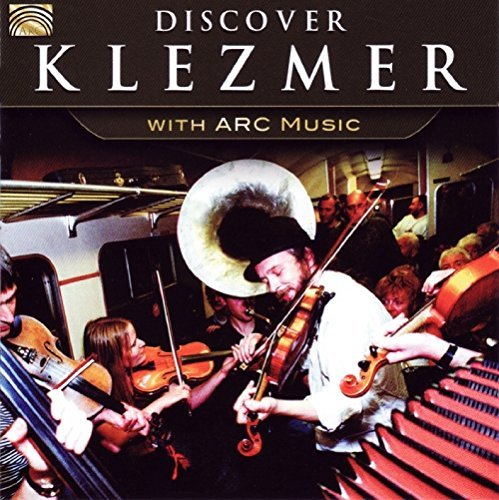 Discover Klezmer With Arc Musi Discover Klezmer With Arc Music