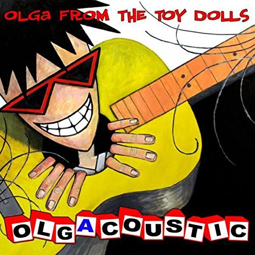 Toy Dolls Olgacoustic
