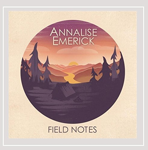 Annalise Emerick Field Notes