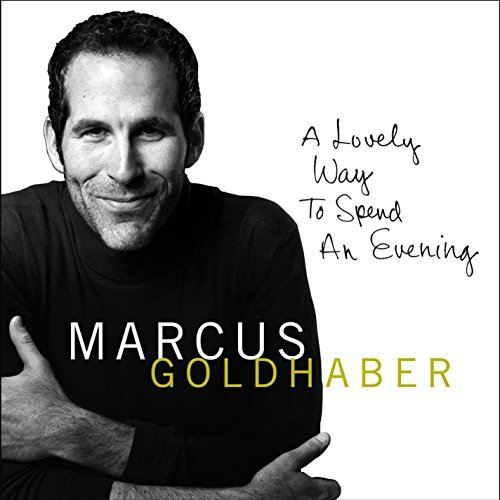 Marcus Goldhaber Lovely Way To Spend An Evening