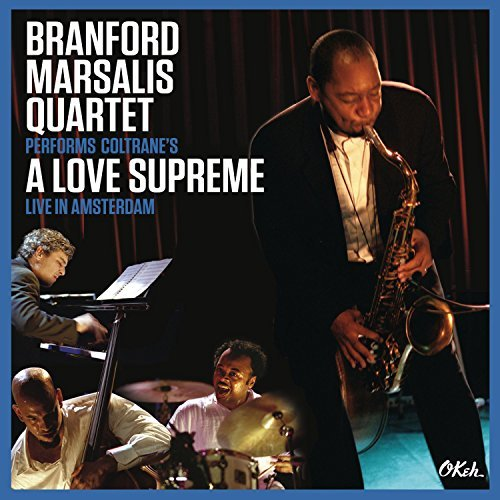 Branford Quartet Marsalis Coltrane's A Love Supreme Live Performs Coltrane's A Love Supreme Live In Amsterd