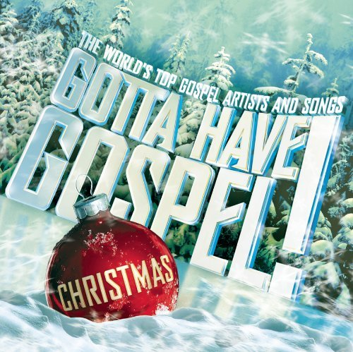 Gotta Have Gospel Christmas Gotta Have Gospel Christmas