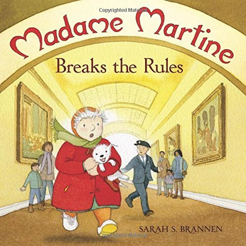 Sarah S. Brannen Madame Martine Breaks The Rules
