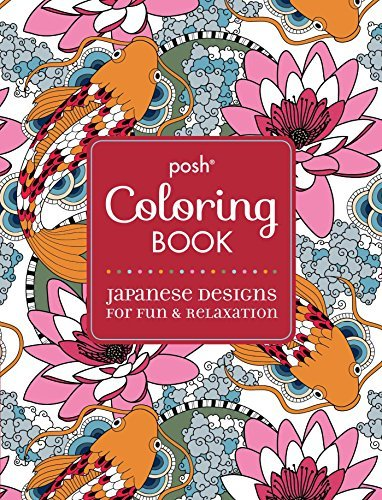 Andrews Mcmeel Publishing Posh Adult Coloring Book Japanese Designs For Fun & Relaxation