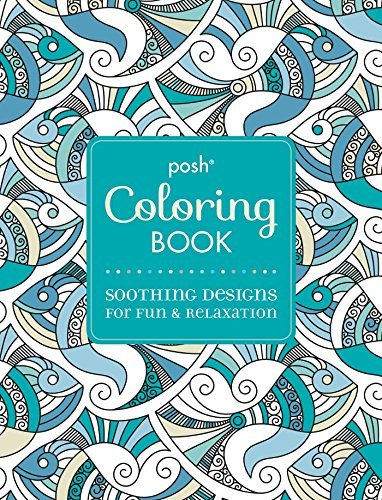 Andrews Mcmeel Publishing Posh Adult Coloring Book Soothing Designs For Fun & Relaxation