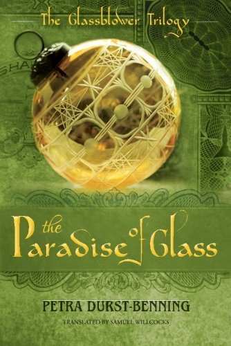 Petra Durst Benning The Paradise Of Glass