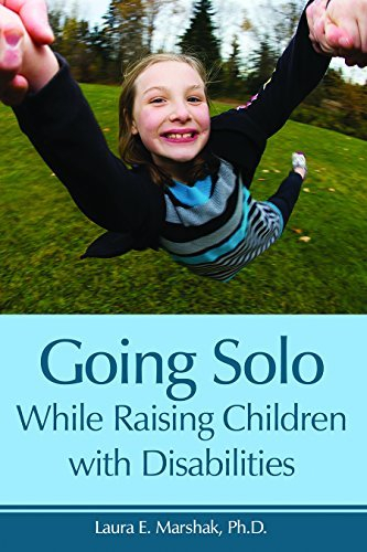 Marshak Laura Ph.D. Going Solo While Raising Children With Disabilitie