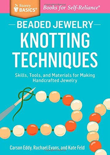 Carson Eddy Beaded Jewelry Knotting Techniques Skills Tools And Materials