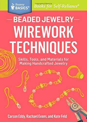Carson Eddy Beaded Jewelry Wirework Techniques Skills Tools And Materials