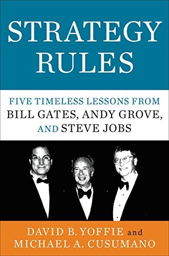 David B. Yoffie Strategy Rules Five Timeless Lessons From Bill Gates Andy Grove