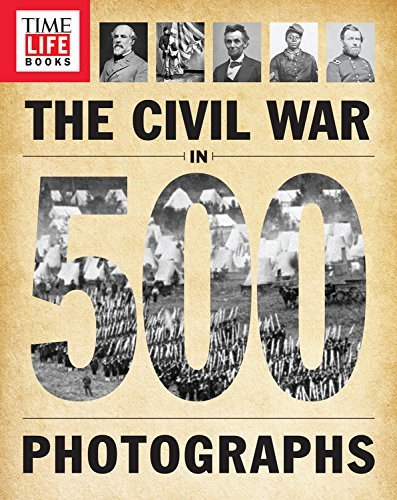 Time Life Books Time Life The Civil War In 500 Photographs