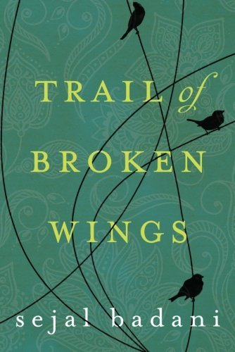 Sejal Badani Trail Of Broken Wings